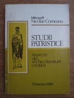 Anticariat: Nicolae Corneanu - Studii patristice. Aspecte din vechea literatura crestina