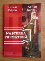 Nicolae Crisan - Nasterea prematura