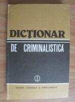 Nicolae Dan - Dictionar de criminalistica