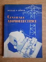 Nicolae Danila - Centrale atomoelectrice