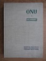 Nicolae Dascovici - ONU. Organizare si functionare