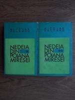 Anticariat: Nicolae Deleanu - Nedeia din Poaiana Miresei (2 volume)