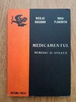 Nicolae Dragomir - Medicamentul, remediu si otrava