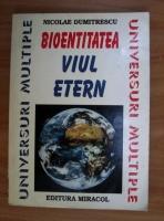 Anticariat: Nicolae Dumitrescu - Bioentitatea, viul etern