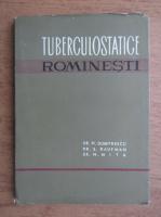 Anticariat: Nicolae Dumitrescu - Tuberculostatice romanesti