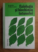 Nicolae F. Anitia - Fiziologia si biochimia tutunului