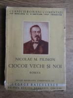 Anticariat: Nicolae Filimon - Ciocoii vechi si noi (1941)