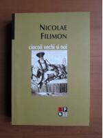 Nicolae Filimon - Ciocoii vechi si noi (2007)