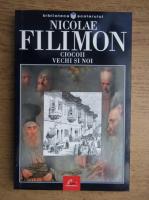 Nicolae Filimon - Ciocoii vechi si noi