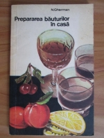 Nicolae Gherman - Prepararea bauturilor in casa