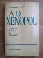 Anticariat: Nicolae Gogoneata, Zigu Ornea - A. D. Xenopol  Conceptia sociala si filozofica