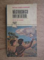 Anticariat: Nicolae Ionescu - Nastrusnicii inventatori
