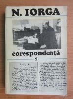Nicolae Iorga - Corespondenta (volumul 2)