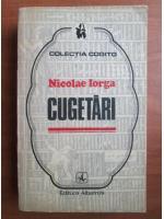 Nicolae Iorga - Cugetari