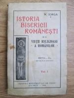 Anticariat: Nicolae Iorga - Istoria bisericii roamanesti si a vietii religioase a romanilor (volumul 1, 1929)