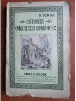 Anticariat: Nicolae Iorga - Istoria comertului romanesc. Epoca veche (1925)