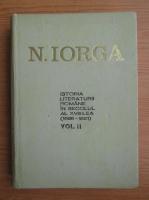 Nicolae Iorga - Istoria literaturii romane in secolul al XVIII-lea (volumul 2)