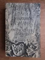 Nicolae Iorga - Istoria literaturilor romanice in dezvoltarea si legaturile lor (volumul 2)