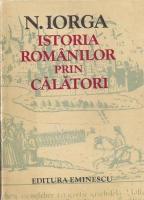 Nicolae Iorga - Istoria romanilor prin calatori