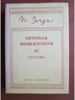 Anticariat: Nicolae Iorga - Istoria Romanilor, volumul 3, Ctitorii