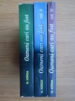 Nicolae Iorga - Oameni cari au fost (3 volume)