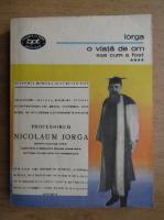 Anticariat: Nicolae Iorga - Orizonturile mele, volumul 4. O viata de om asa cum a fost