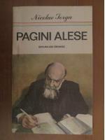 Nicolae Iorga - Pagini alese