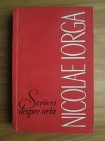 Nicolae Iorga - Scrieri despre arta