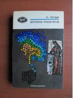 Anticariat: Nicolae Iorga - Sinteza bizantina