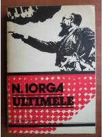 Anticariat: Nicolae Iorga - Ultimele
