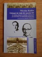 Nicolae Kallos - Crampei de viata din secolul XX. Un dialog despre evreitate, holocaust si comunism ca experiente personale, consemnat de Sandu Frunza