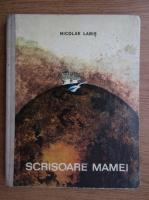 Nicolae Labis - Scrisoare mamei