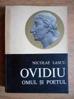 Nicolae Lascu - Ovidiu. Omul si poetul