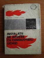 Nicolae Lemneanu, Eugen Dan Cristea, Constantin Jianu - Instalatii de ardere cu combustibili lichizi. Procese, arzatoare