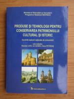 Anticariat: Nicolae Luta - Produse si tehnologii pentru conservarea patrimoniului cultural si istoric