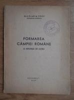 Anticariat: Nicolae M. Pop - Formarea Campiei Romane. O ipoteza de lucru (1947)