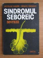 Anticariat: Nicolae Maier - Sindromul seboreic. Sinteze