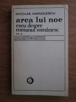 Anticariat: Nicolae Manolescu - Arca lui Noe. Eseu despre romanul romanesc (volumul 2)