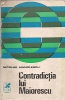 Anticariat: Nicolae Manolescu - Contradictia lui Maiorescu
