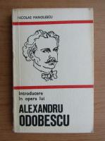 Anticariat: Nicolae Manolescu - Introducere in opera lui Alexandru Odobescu