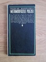 Nicolae Manolescu - Metamorfozele poeziei
