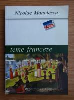 Anticariat: Nicolae Manolescu - Teme franceze