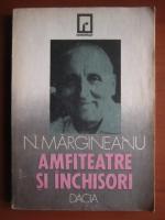 Anticariat: Nicolae Margineanu - Amfiteatre si inchisori