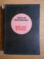 Anticariat: Nicolae Margineanu - Natura stiintei