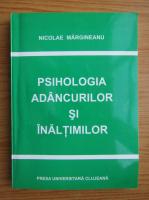 Nicolae Margineanu - Psihologia adancurilor si inaltimilor