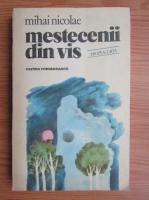 Anticariat: Nicolae Mihai - Mestecenii din vis