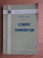 Nicolae Milea - Elemente de geomagnetism