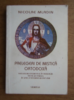 Nicolae Mladin - Prelegeri de mistica ortodoxa