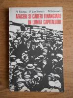 Nicolae Murgu, Mugur Isarescu, Paul Stefanescu - Afaceri si caderi financiare in lumea capitalului