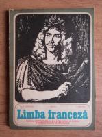 Nicolae N. Condeescu, Ion Braescu, Ion Diaconu - Limba franceza. Manual pentru clasa a XI-a liceu (anul VI studiu) si anii III si IV licee de specialitate (1968)